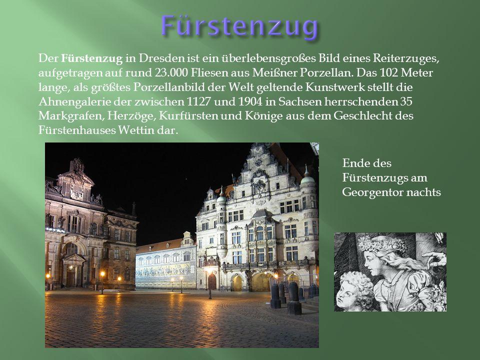 Der Fürstenzug in Dresden ist ein überlebensgroßes Bild eines Reiterzuges, aufgetragen auf rund 23.000 Fliesen aus Meißner Porzellan.