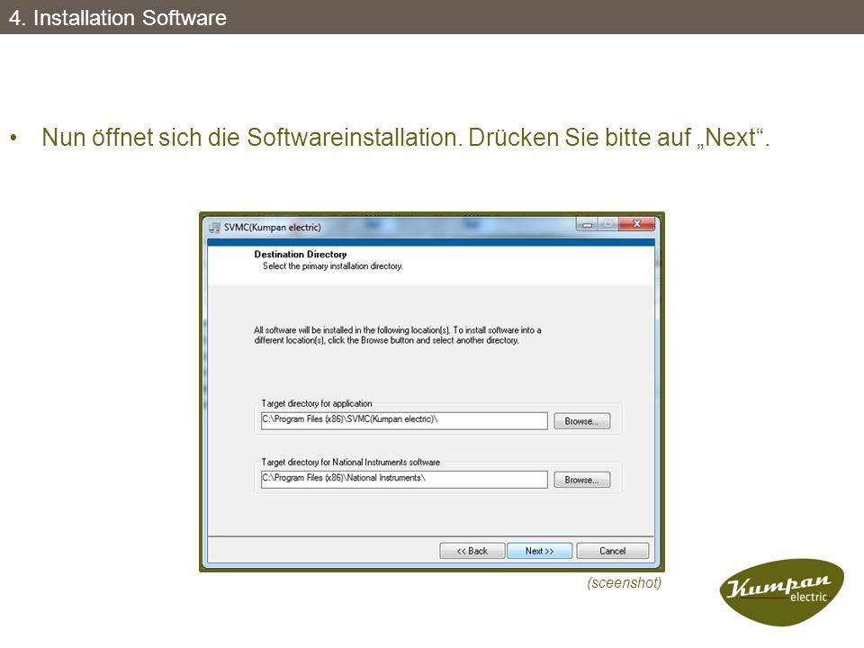 """Nun öffnet sich die Softwareinstallation. Drücken Sie bitte auf """"Next"""". (sceenshot) 4. Installation Software"""