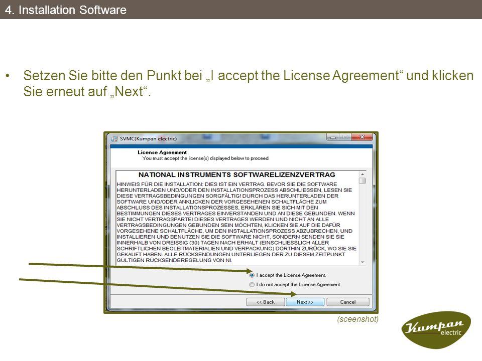 """Setzen Sie bitte den Punkt bei """"I accept the License Agreement"""" und klicken Sie erneut auf """"Next"""". (sceenshot) 4. Installation Software"""