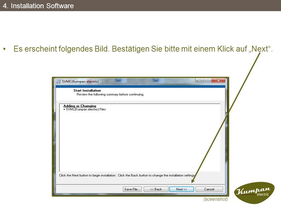 """Es erscheint folgendes Bild. Bestätigen Sie bitte mit einem Klick auf """"Next"""". (sceenshot) 4. Installation Software"""