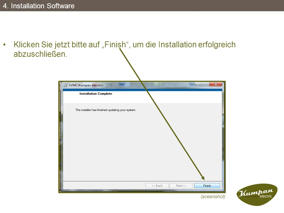 """Klicken Sie jetzt bitte auf """"Finish"""", um die Installation erfolgreich abzuschließen. (sceenshot) 4. Installation Software"""