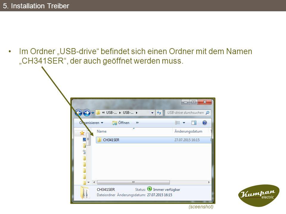 """Im Ordner """"USB-drive"""" befindet sich einen Ordner mit dem Namen """"CH341SER"""", der auch geöffnet werden muss. (sceenshot) 5. Installation Treiber"""