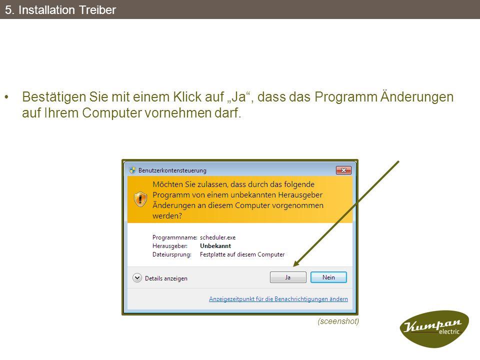 """Bestätigen Sie mit einem Klick auf """"Ja"""", dass das Programm Änderungen auf Ihrem Computer vornehmen darf. (sceenshot) 5. Installation Treiber"""