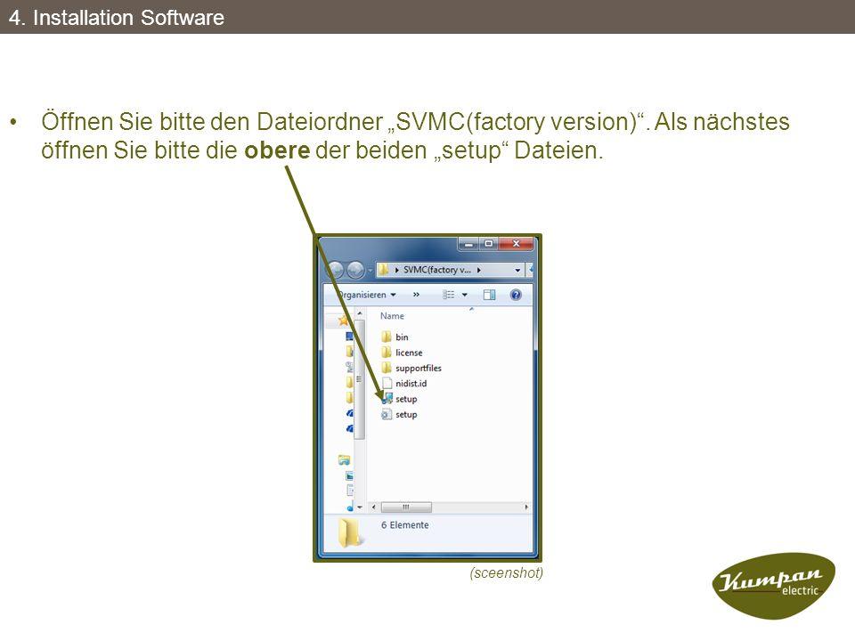 """Öffnen Sie bitte den Dateiordner """"SVMC(factory version)"""". Als nächstes öffnen Sie bitte die obere der beiden """"setup"""" Dateien. (sceenshot) 4. Installat"""