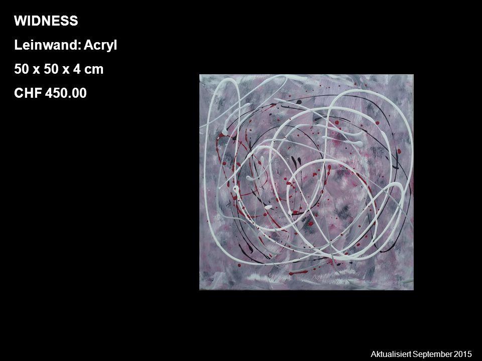 Aktualisiert September 2015 WIDNESS Leinwand: Acryl 50 x 50 x 4 cm CHF 450.00