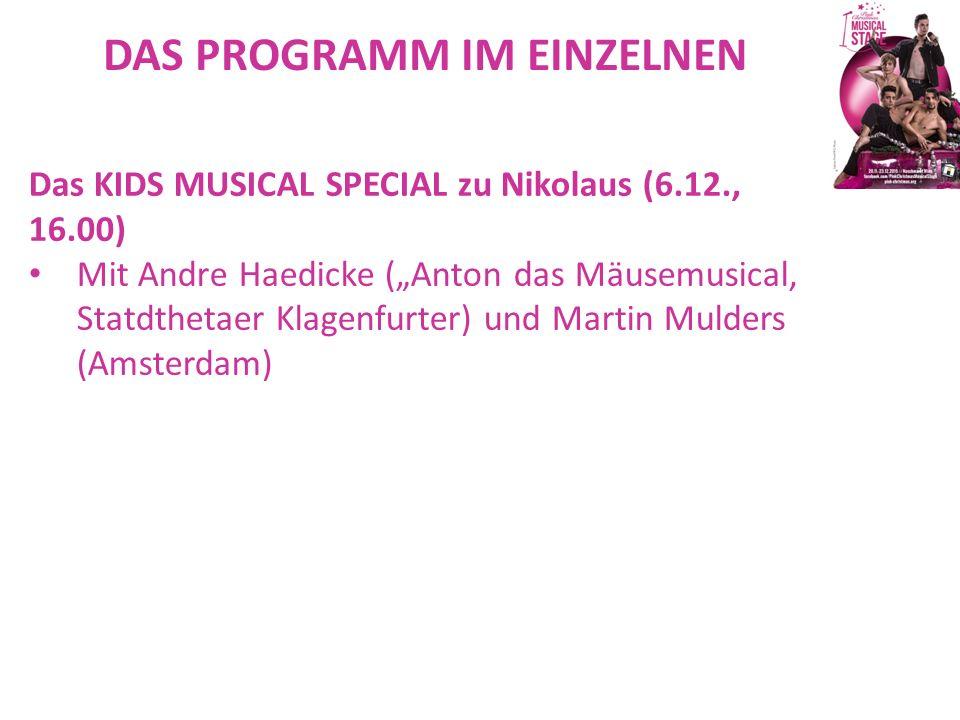 """DAS PROGRAMM IM EINZELNEN Das KIDS MUSICAL SPECIAL zu Nikolaus (6.12., 16.00) Mit Andre Haedicke (""""Anton das Mäusemusical, Statdthetaer Klagenfurter)"""