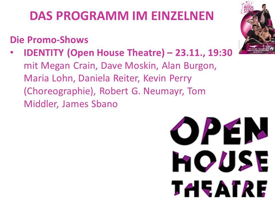 DAS PROGRAMM IM EINZELNEN Die Promo-Shows IDENTITY (Open House Theatre) – 23.11., 19:30 mit Megan Crain, Dave Moskin, Alan Burgon, Maria Lohn, Daniela