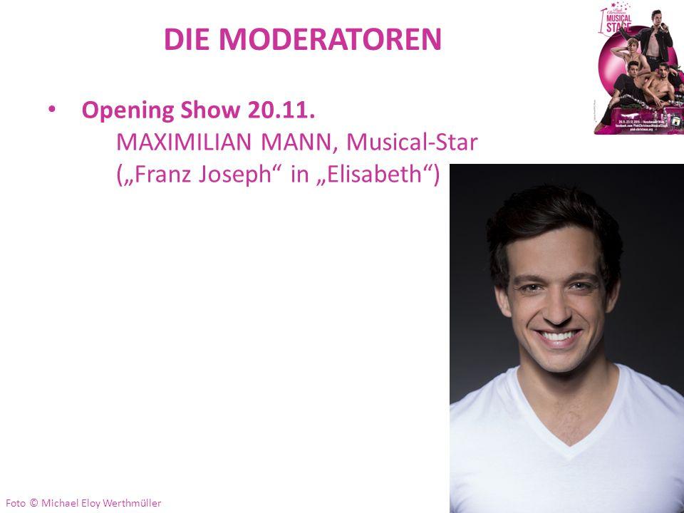 "DIE MODERATOREN Opening Show 20.11. MAXIMILIAN MANN, Musical-Star (""Franz Joseph"" in ""Elisabeth"") Foto © Michael Eloy Werthmüller"