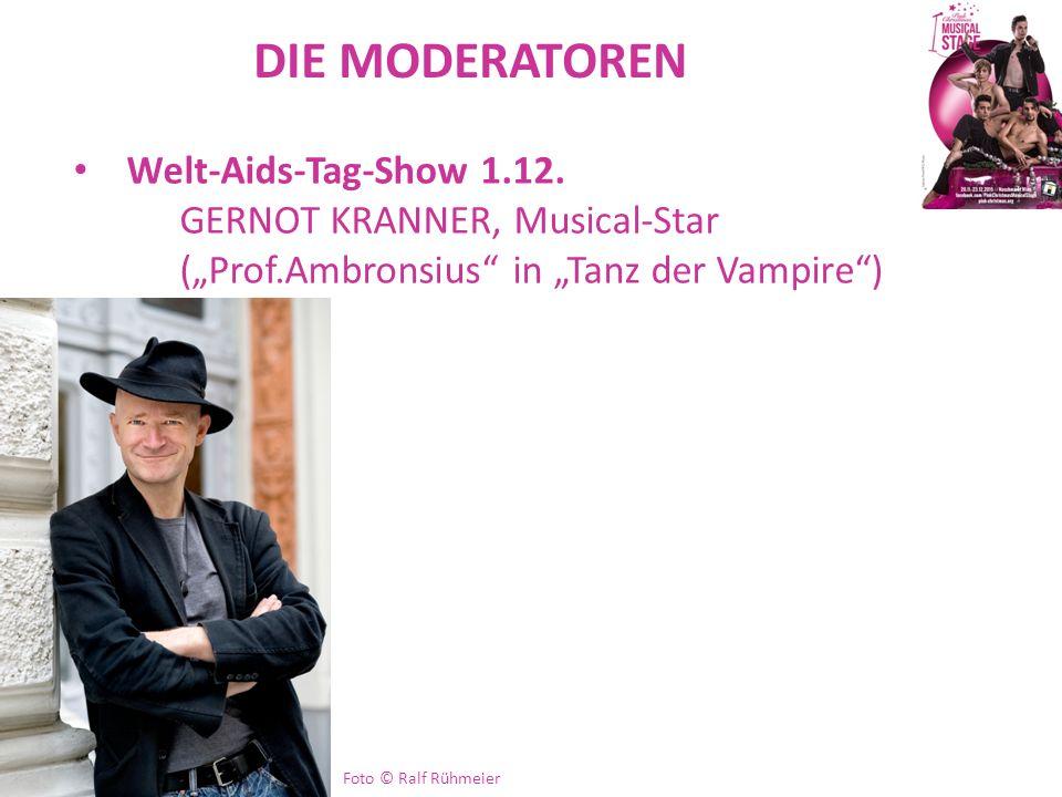 """DIE MODERATOREN Welt-Aids-Tag-Show 1.12. GERNOT KRANNER, Musical-Star (""""Prof.Ambronsius"""" in """"Tanz der Vampire"""") Foto © Ralf Rühmeier"""