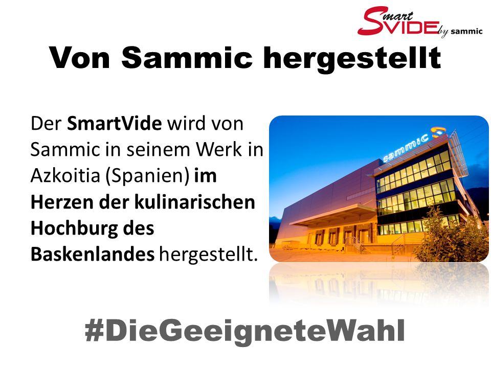 Von Sammic hergestellt Der SmartVide wird von Sammic in seinem Werk in Azkoitia (Spanien) im Herzen der kulinarischen Hochburg des Baskenlandes hergestellt.
