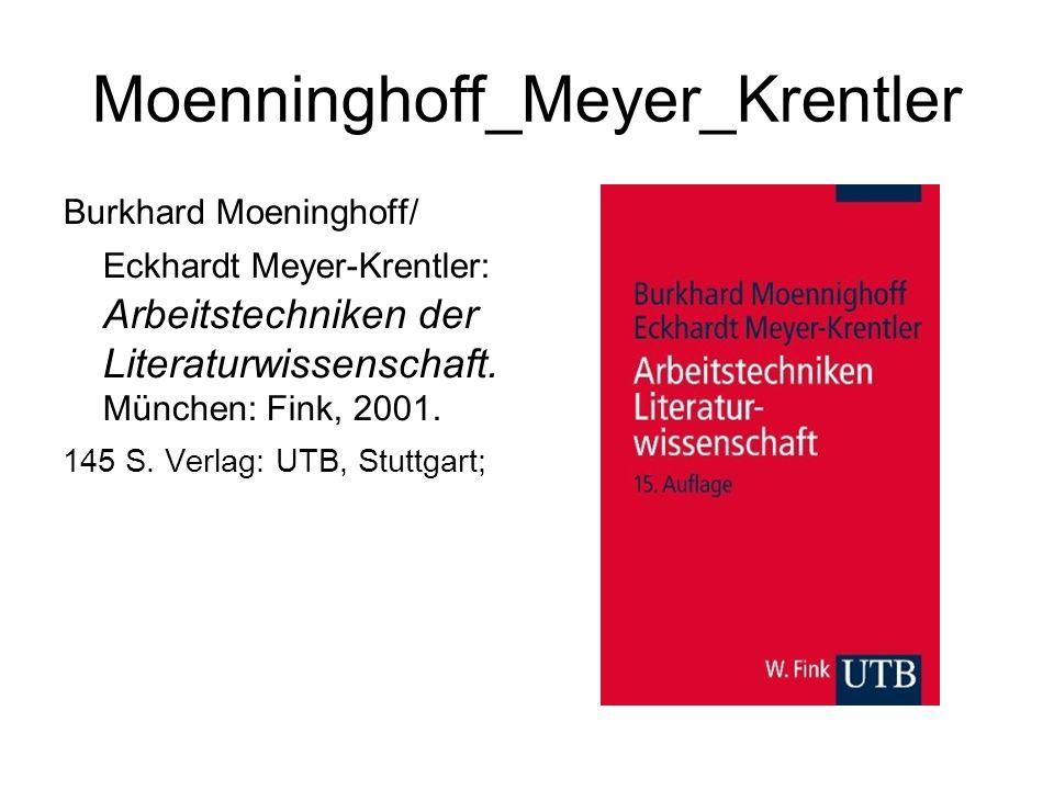 Moenninghoff_Meyer_Krentler Burkhard Moeninghoff/ Eckhardt Meyer-Krentler: Arbeitstechniken der Literaturwissenschaft. München: Fink, 2001. 145 S. Ver