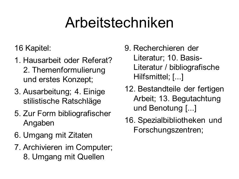 Arbeitstechniken 16 Kapitel: 1. Hausarbeit oder Referat.
