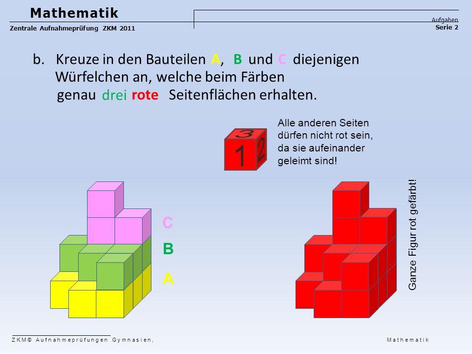 Mathematik Aufgaben Serie 2 Zentrale Aufnahmeprüfung ZKM 2011 ZKM© Aufnahmeprüfungen Gymnasien, Mathematik b. Kreuze in den Bauteilen genauroteSeitenf