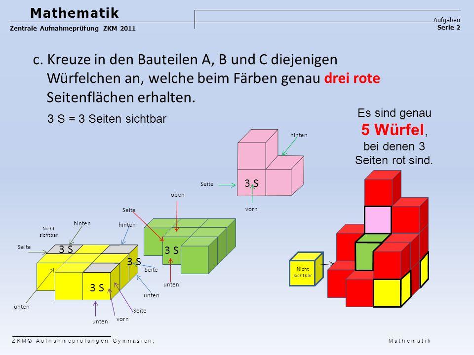 3 S unten 3 S hinten oben 3 S Nicht sichtbar Mathematik Aufgaben Serie 2 Zentrale Aufnahmeprüfung ZKM 2011 ZKM© Aufnahmeprüfungen Gymnasien, Mathemati