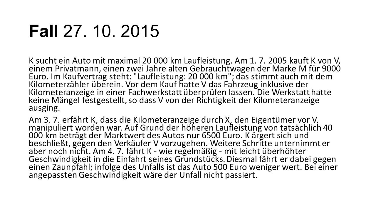 Fall 27. 10. 2015 K sucht ein Auto mit maximal 20 000 km Laufleistung.