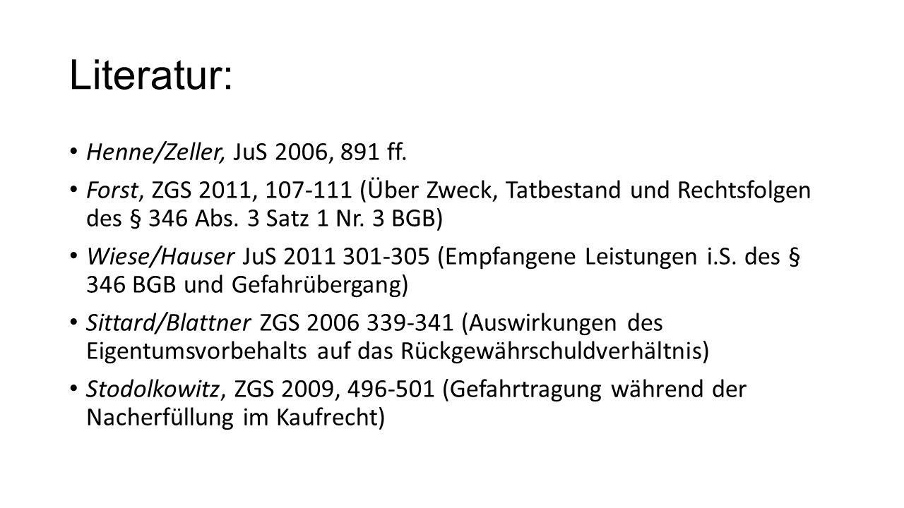 Literatur: Henne/Zeller, JuS 2006, 891 ff.