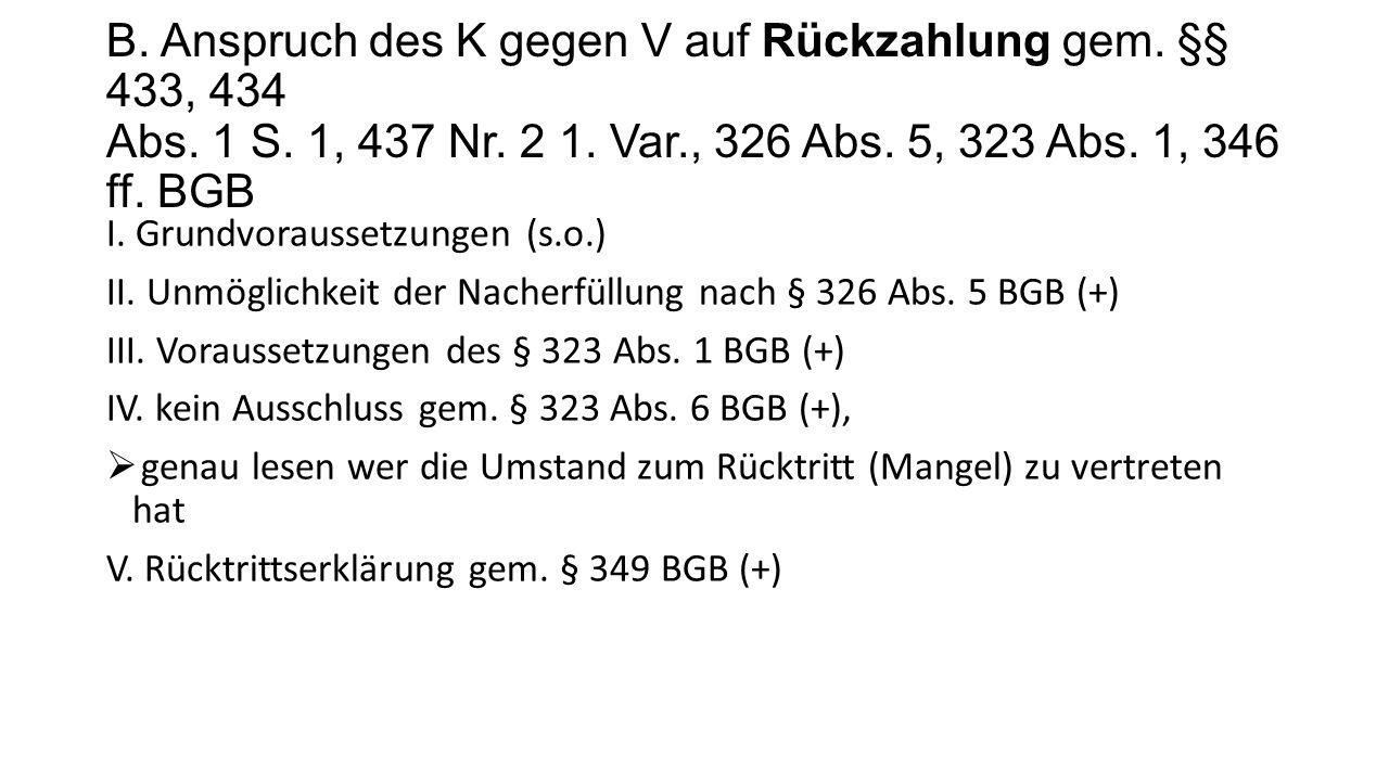 Forts.Rückzahlungsanspruch VI. Rückgewährschuldverhältnis 1.