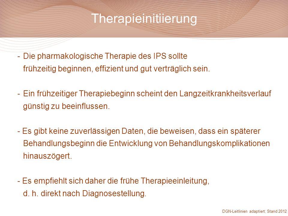 -Die pharmakologische Therapie des IPS sollte frühzeitig beginnen, effizient und gut verträglich sein. -Ein frühzeitiger Therapiebeginn scheint den La