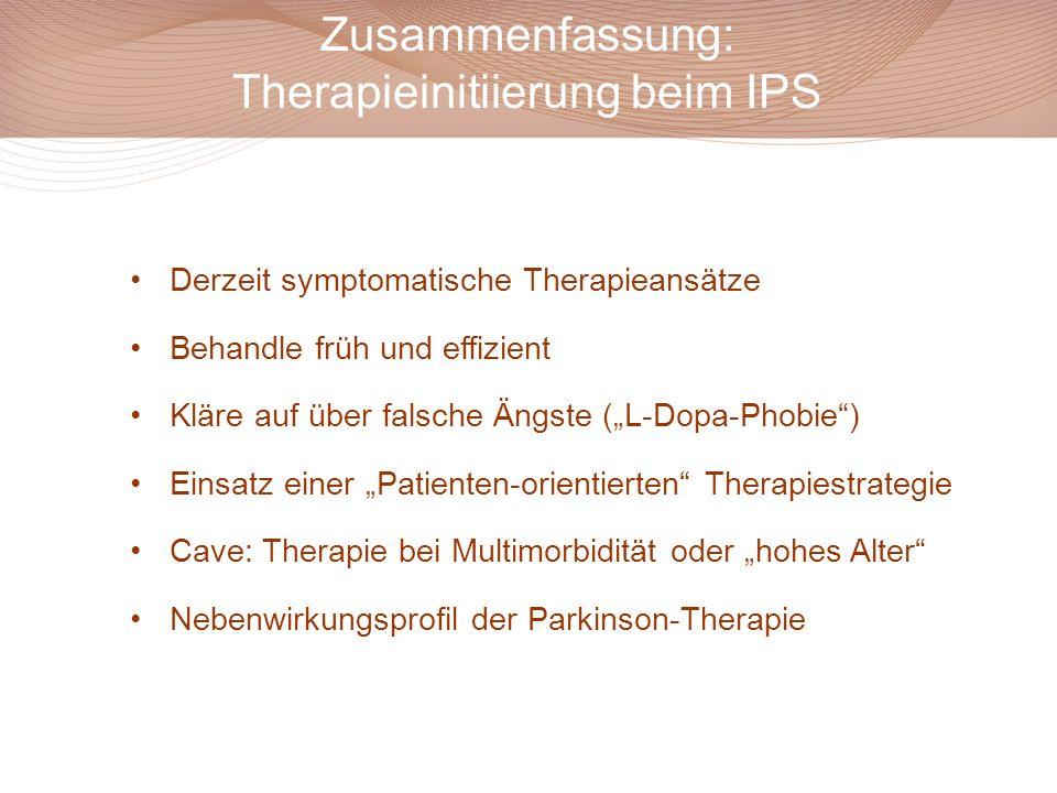 """Zusammenfassung: Therapieinitiierung beim IPS Derzeit symptomatische Therapieansätze Behandle früh und effizient Kläre auf über falsche Ängste (""""L-Dop"""