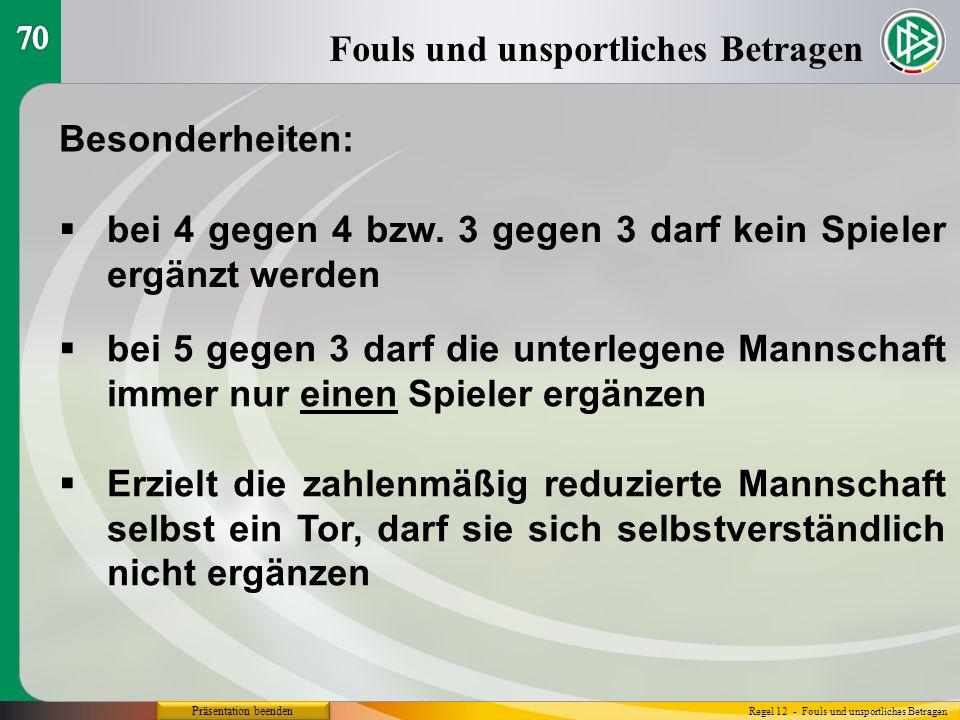 Präsentation beenden Besonderheiten:  bei 4 gegen 4 bzw.