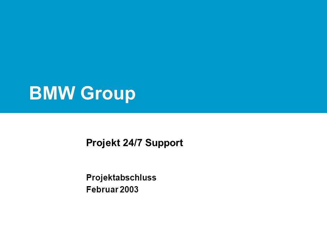BMW Group Projekt 24/7 Support Projektabschluss Februar 2003