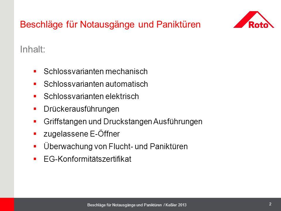 2 Beschläge für Notausgänge und Paniktüren / Keßler 2013  Schlossvarianten mechanisch  Schlossvarianten automatisch  Schlossvarianten elektrisch 