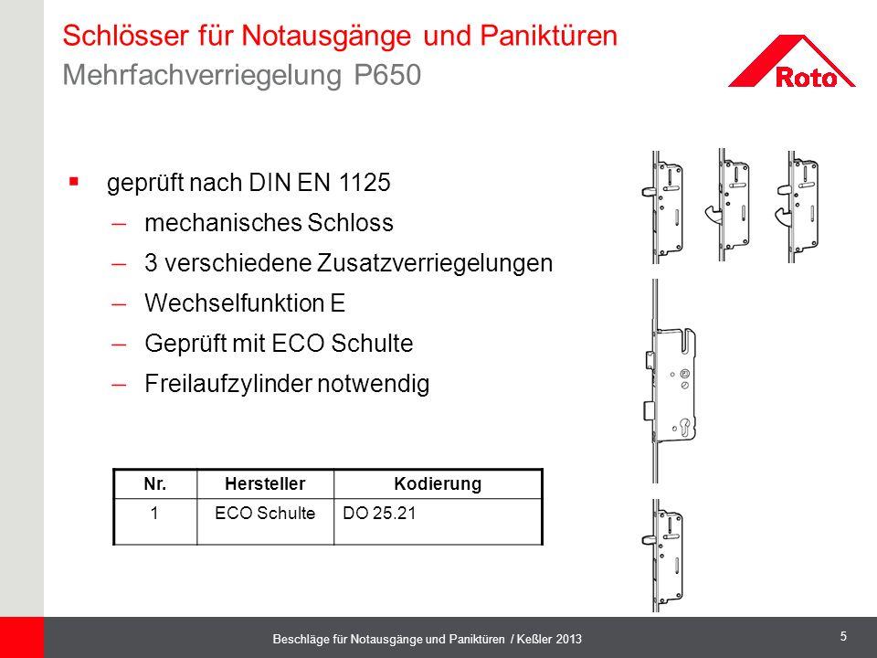 5 Beschläge für Notausgänge und Paniktüren / Keßler 2013 Schlösser für Notausgänge und Paniktüren Mehrfachverriegelung P650  geprüft nach DIN EN 1125