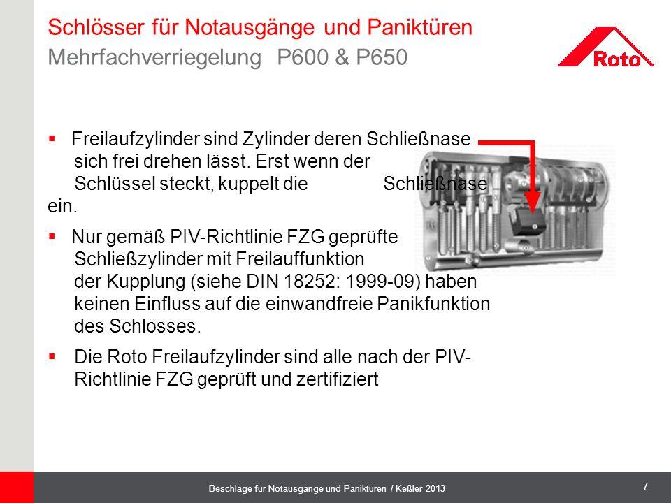 7 Beschläge für Notausgänge und Paniktüren / Keßler 2013  Freilaufzylinder sind Zylinder deren Schließnase sich frei drehen lässt. Erst wenn der Schl