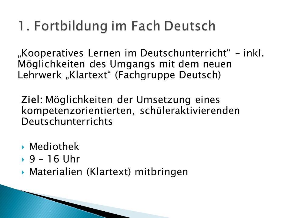 """""""Kooperatives Lernen im Deutschunterricht"""" – inkl. Möglichkeiten des Umgangs mit dem neuen Lehrwerk """"Klartext"""" (Fachgruppe Deutsch) Ziel: Möglichkeite"""