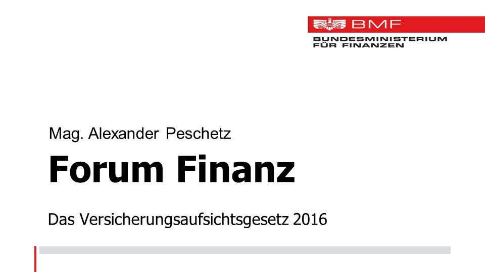 Forum Finanz Das Versicherungsaufsichtsgesetz 2016 Mag. Alexander Peschetz