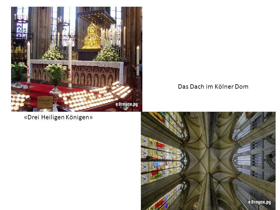 «Drei Heiligen Königen» Das Dach im Kölner Dom