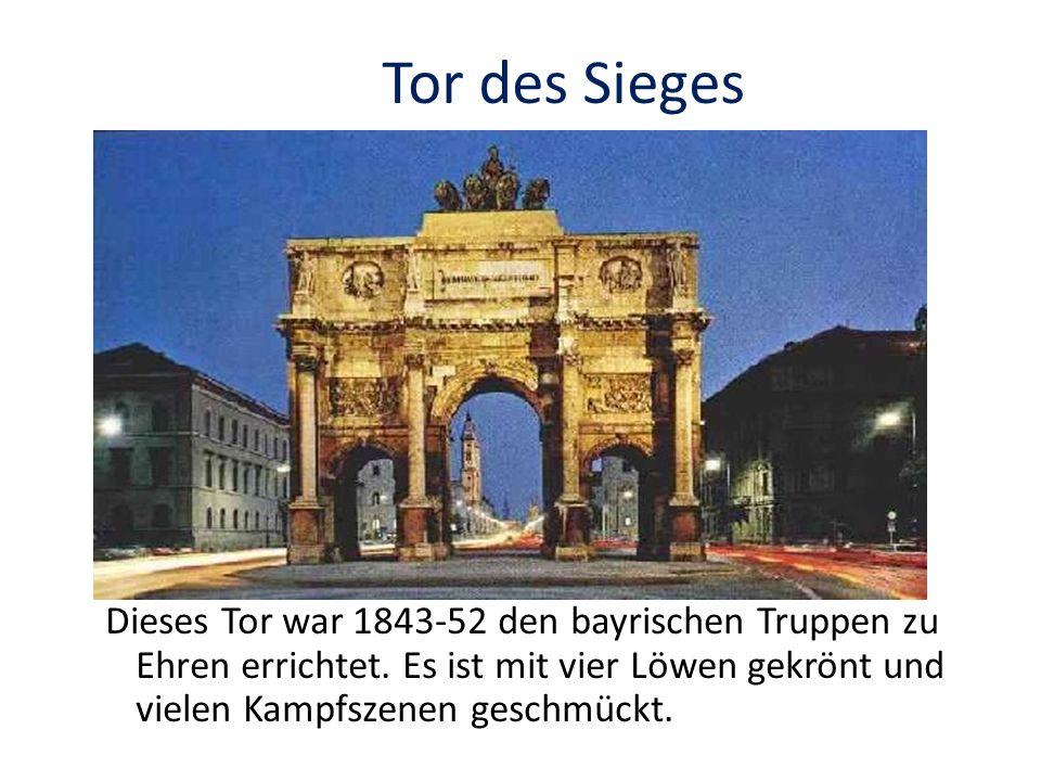 Tor des Sieges Dieses Tor war 1843-52 den bayrischen Truppen zu Ehren errichtet. Es ist mit vier Löwen gekrönt und vielen Kampfszenen geschmückt.