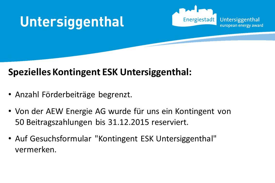 Spezielles Kontingent ESK Untersiggenthal: Anzahl Förderbeiträge begrenzt. Von der AEW Energie AG wurde für uns ein Kontingent von 50 Beitragszahlunge