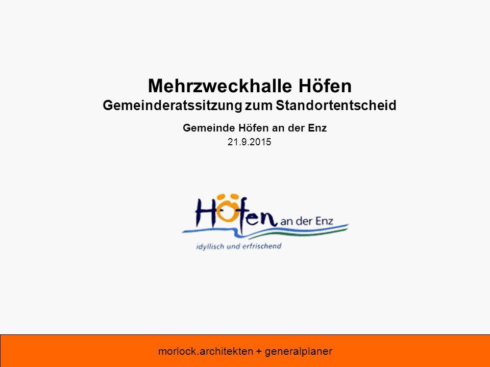 Mehrzweckhalle Höfen Gemeinderatssitzung zum Standortentscheid Gemeinde Höfen an der Enz 21.9.2015 morlock.architekten + generalplaner