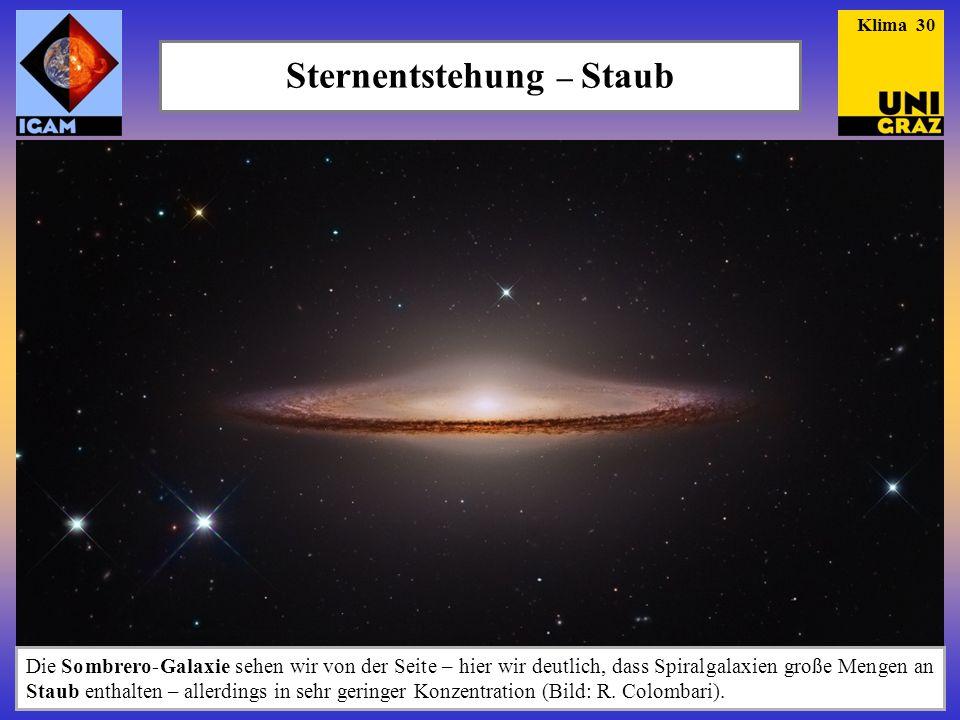 Sternentstehung – Staub Die Sombrero-Galaxie sehen wir von der Seite – hier wir deutlich, dass Spiralgalaxien große Mengen an Staub enthalten – allerdings in sehr geringer Konzentration (Bild: R.