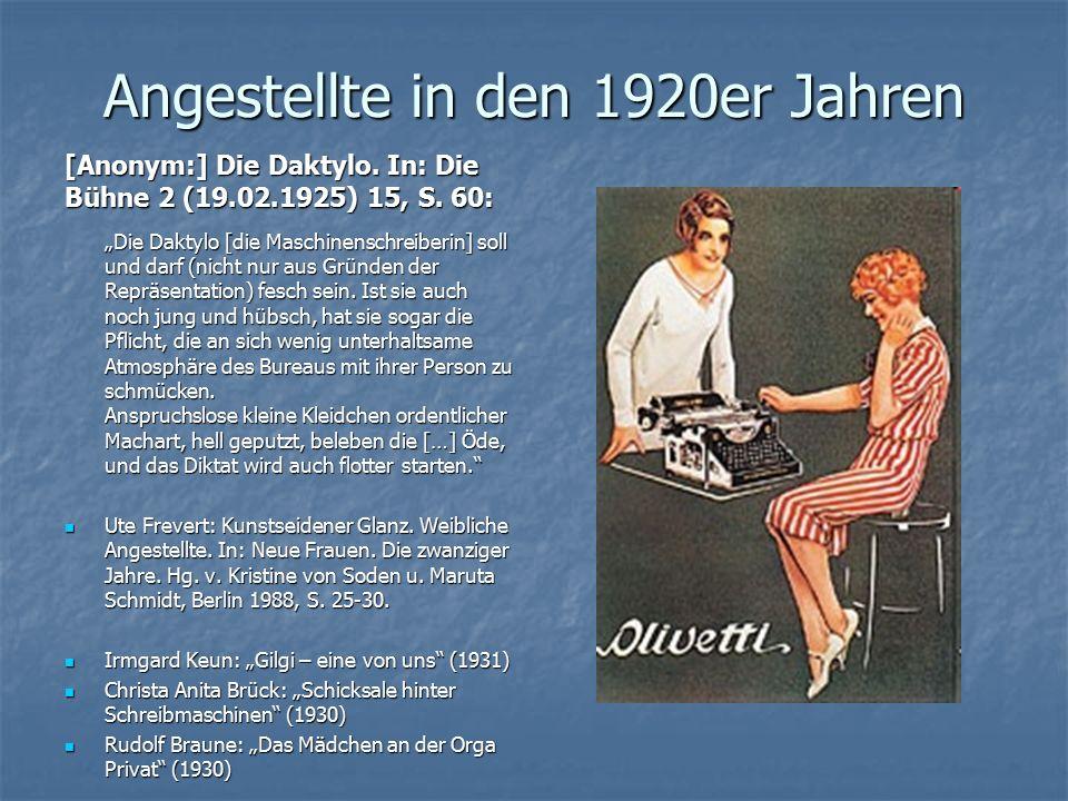 """Angestellte in den 1920er Jahren [Anonym:] Die Daktylo. In: Die Bühne 2 (19.02.1925) 15, S. 60: """"Die Daktylo [die Maschinenschreiberin] soll und darf"""