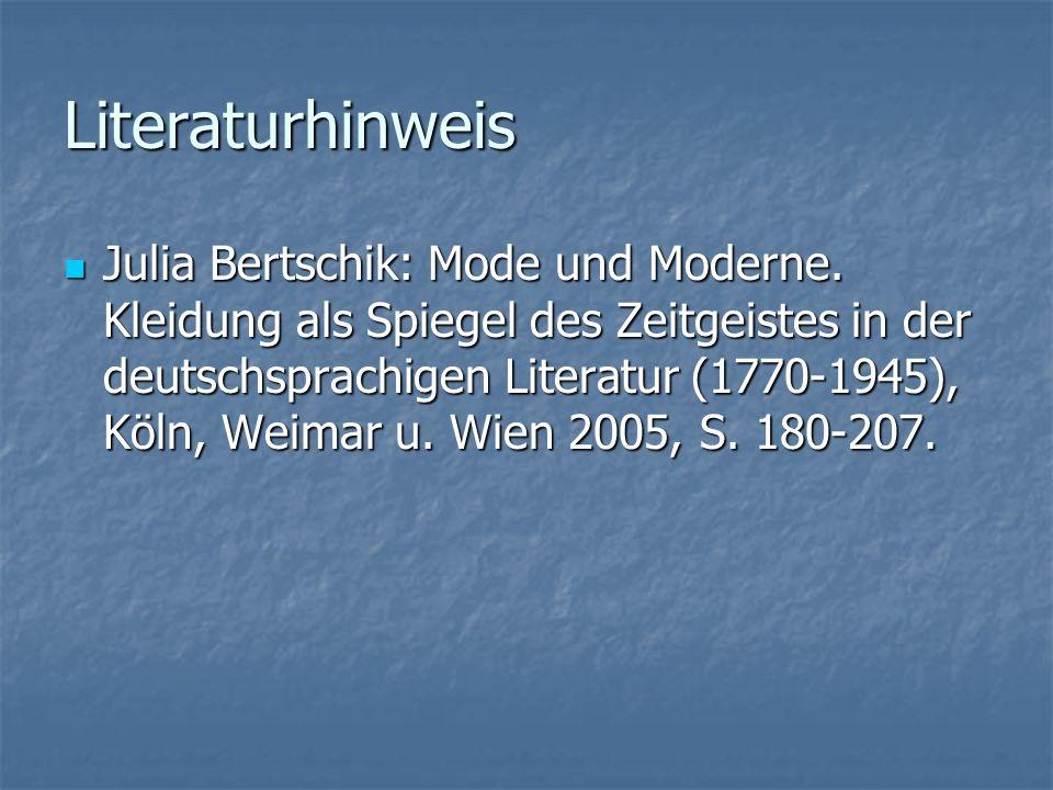 Literaturhinweis Julia Bertschik: Mode und Moderne. Kleidung als Spiegel des Zeitgeistes in der deutschsprachigen Literatur (1770-1945), Köln, Weimar