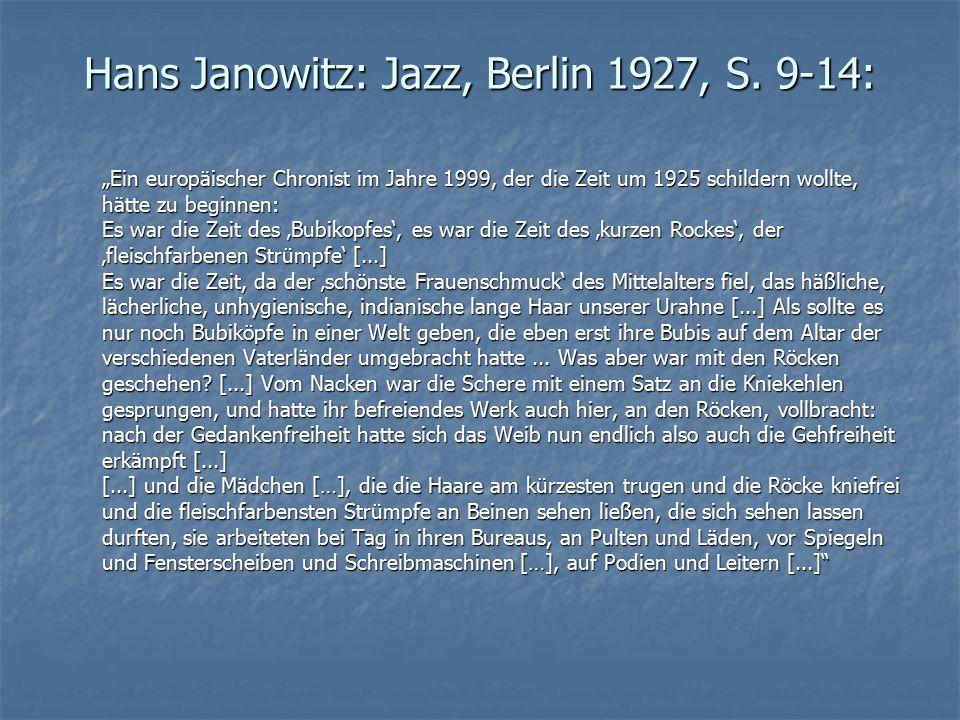 """Hans Janowitz: Jazz, Berlin 1927, S. 9-14: """"Ein europäischer Chronist im Jahre 1999, der die Zeit um 1925 schildern wollte, hätte zu beginnen: Es war"""