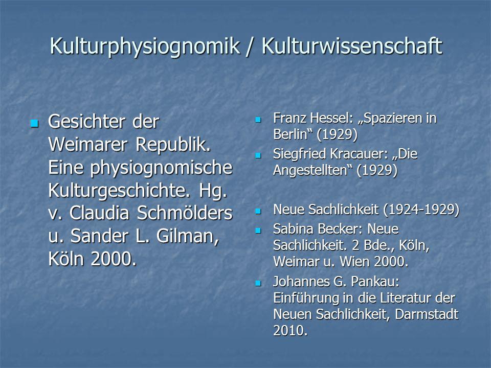 Kulturphysiognomik / Kulturwissenschaft Gesichter der Weimarer Republik. Eine physiognomische Kulturgeschichte. Hg. v. Claudia Schmölders u. Sander L.