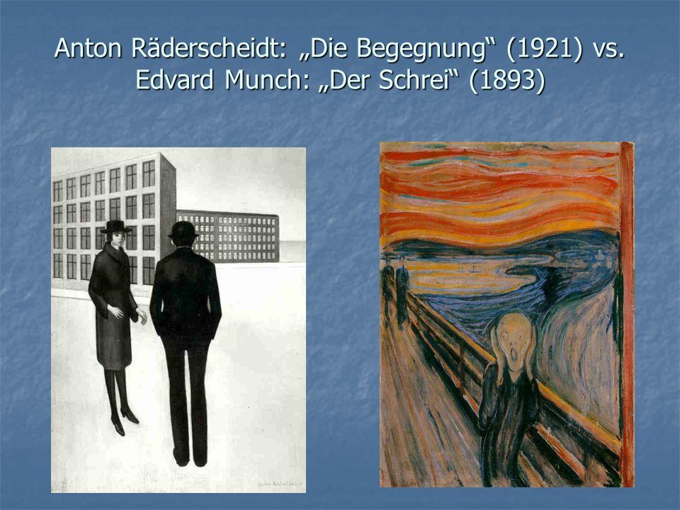 """Anton Räderscheidt: """"Die Begegnung"""" (1921) vs. Edvard Munch: """"Der Schrei"""" (1893)"""