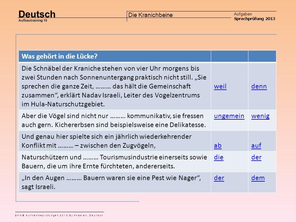 Deutsch Aufgaben Sprachprüfung 2013 Aufbautraining 18 ZKM© Aufnahmeprüfungen 2013 Gymnasien, Deutsch Die Kranichbeine Aufgabe 8 Was gehört in die Lücke.