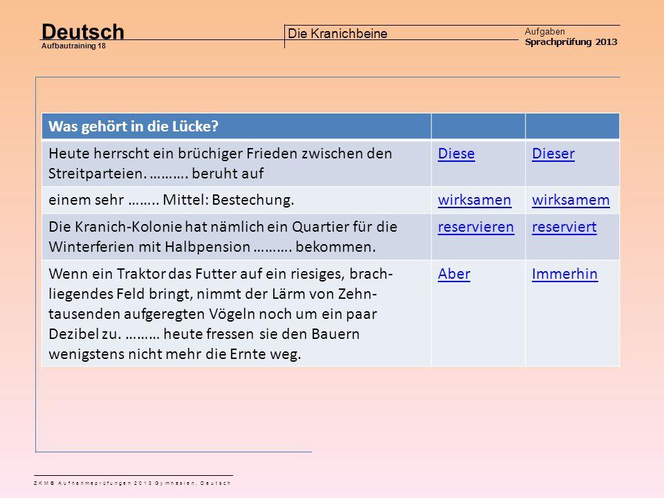 Deutsch Aufgaben Sprachprüfung 2013 Aufbautraining 18 ZKM© Aufnahmeprüfungen 2013 Gymnasien, Deutsch Die Kranichbeine Was gehört in die Lücke.