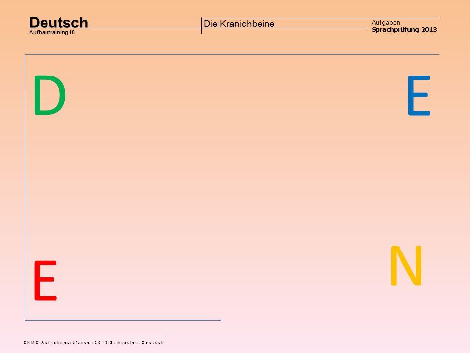 Deutsch Aufgaben Sprachprüfung 2013 Aufbautraining 18 ZKM© Aufnahmeprüfungen 2013 Gymnasien, Deutsch Die Kranichbeine Aufgabe 10 Welches Wort passt in die Lücke.