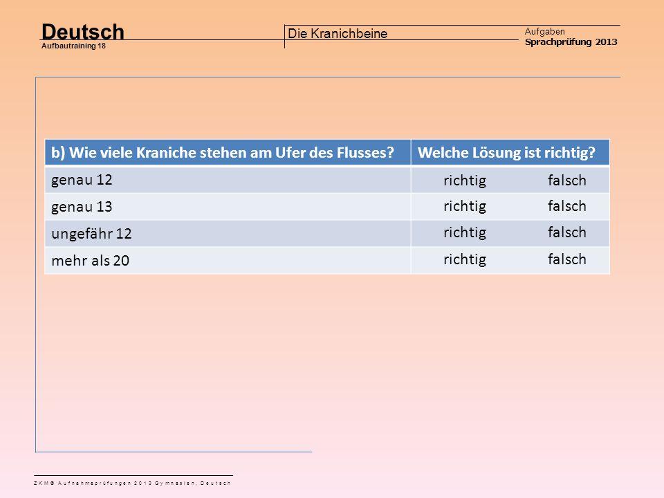 Deutsch Aufgaben Sprachprüfung 2013 Aufbautraining 18 ZKM© Aufnahmeprüfungen 2013 Gymnasien, Deutsch Die Kranichbeine Aufgabe 1 a) Wer ist Currado Welche Lösung ist richtig.