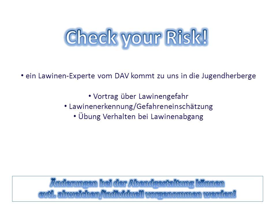 ein Lawinen-Experte vom DAV kommt zu uns in die Jugendherberge Vortrag über Lawinengefahr Lawinenerkennung/Gefahreneinschätzung Übung Verhalten bei La