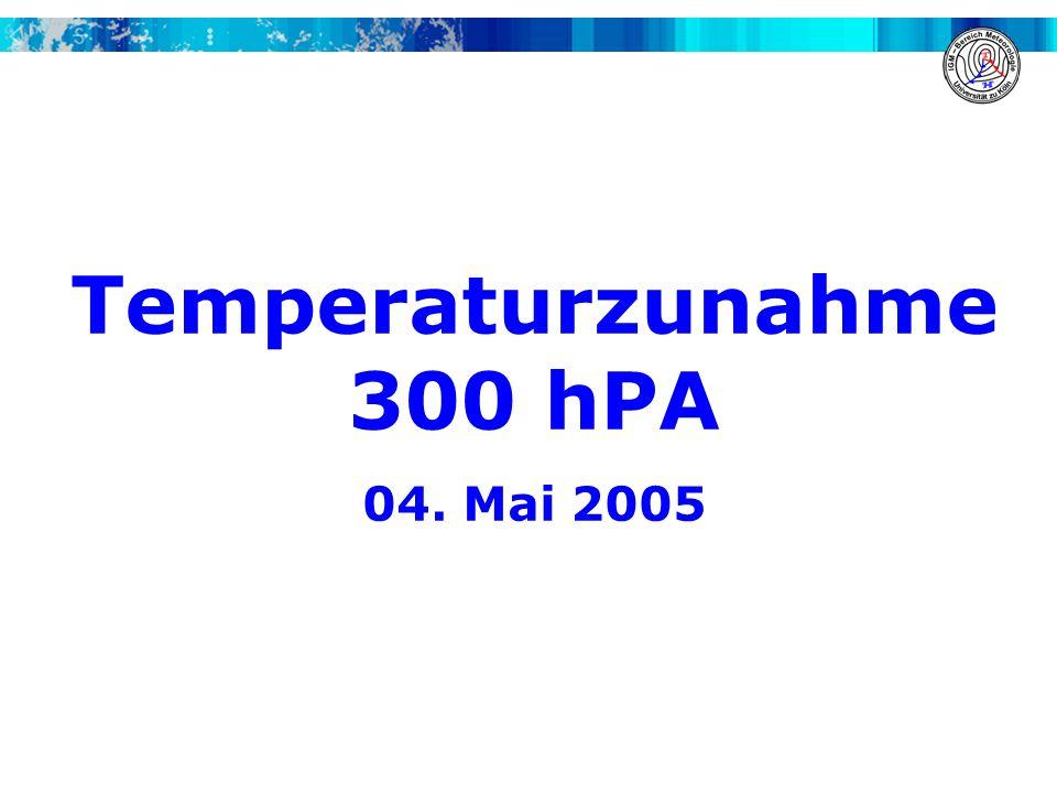 Temperaturzunahme 300 hPA 04. Mai 2005