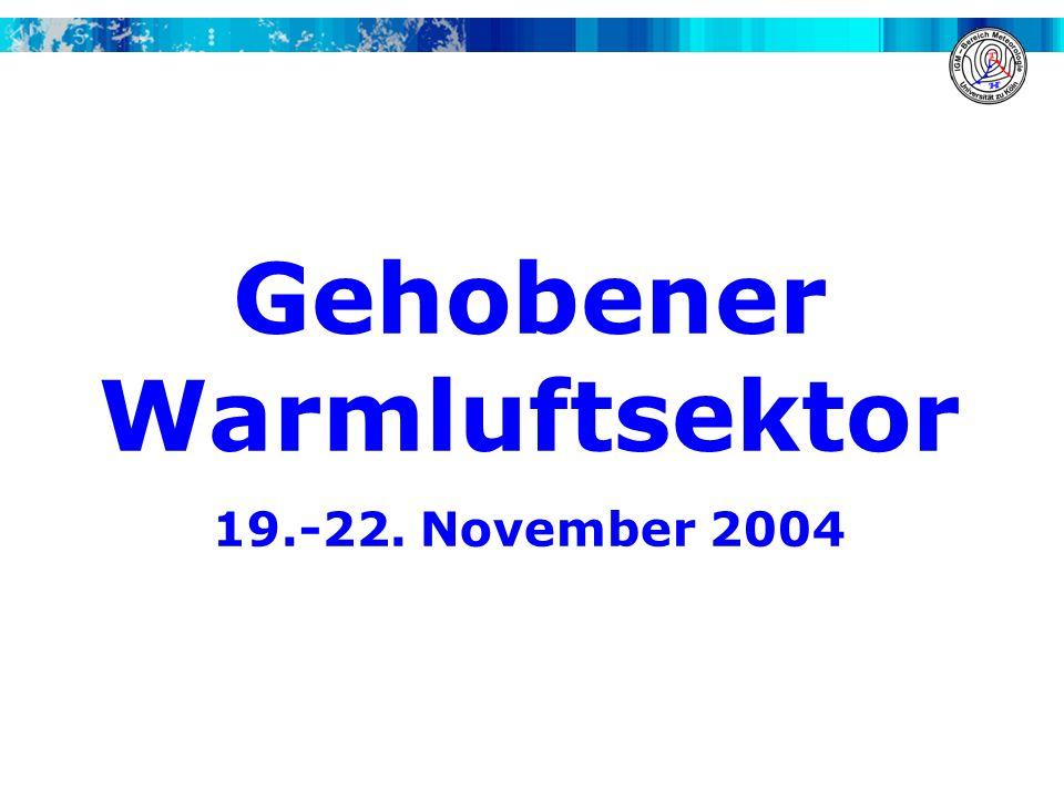 Gehobener Warmluftsektor 19.-22. November 2004