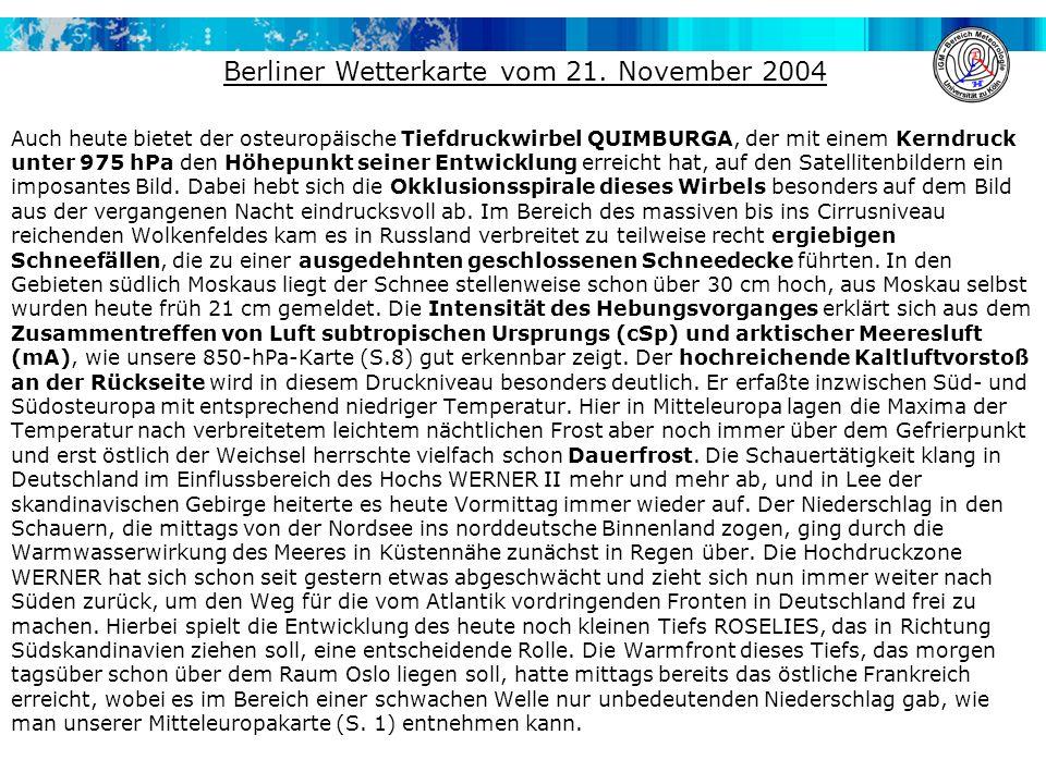 Auch heute bietet der osteuropäische Tiefdruckwirbel QUIMBURGA, der mit einem Kerndruck unter 975 hPa den Höhepunkt seiner Entwicklung erreicht hat, a