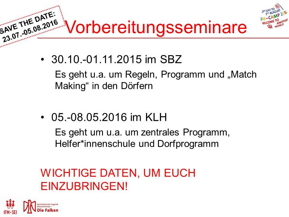 SAVE THE DATE: 23.07.-05.08.2016 Vorbereitungsseminare 30.10.-01.11.2015 im SBZ Es geht u.a.
