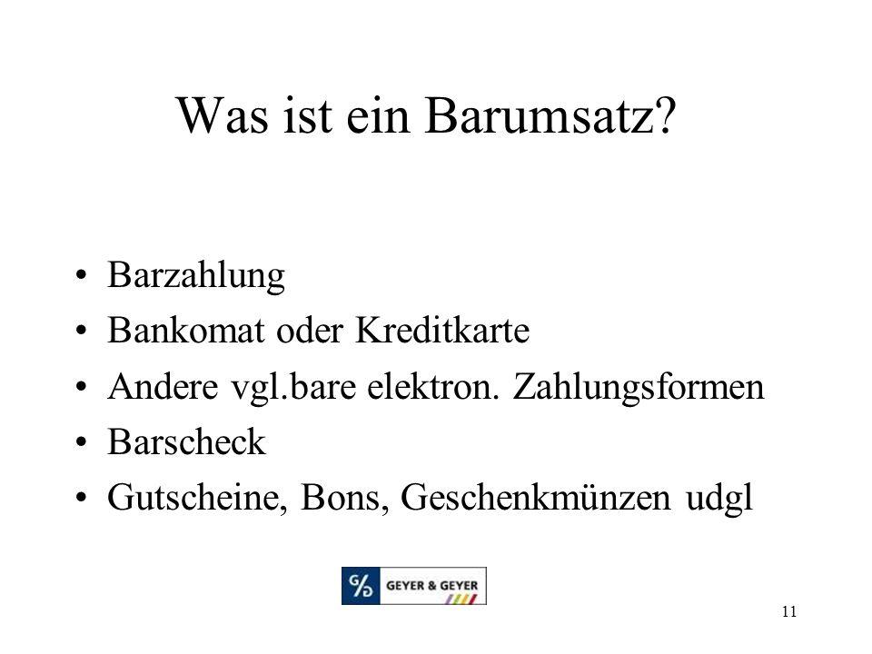 11 Was ist ein Barumsatz. Barzahlung Bankomat oder Kreditkarte Andere vgl.bare elektron.